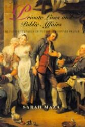 Private Lives And Public Affairs The Causes Candeacutelandegravebres Of Prerevolutionary Franc