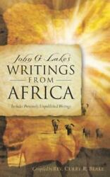 Blake Curry R-john G Lakes Writings From Afr Book New