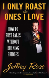 `ross Jeffrey`-i Only Roast The Ones I Love Book New