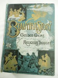 The Beautiful Story Golden Gems Of Religious Thought A Companion To Bible 1888