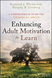 Enhancing Adult Motivation To Learn A Comprehensive Guide For Teaching All Adul