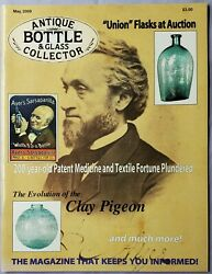 Antique Bottle And Glass Collector Magazine May 2009 200 Year Old Patent Medicine