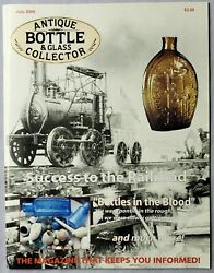Antique Bottle And Glass Collector Magazine July 2009 Success Of The Railroad