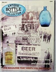 Antique Bottle And Glass Collector Magazine June 2010