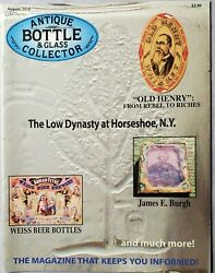 Antique Bottle And Glass Collector Magazine August 2010 Old Henry
