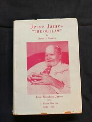 Jesse James The Outlaw By Henry J Walker 1st Edition Signed By Author Hardback