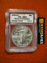 2015 P Silver Eagle Icg Ms70 And039struck At Philadelphiaand039 Mintage 79640 1 Of 4