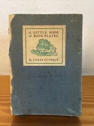A Little Book Of Book-plates By James Guthrie1905
