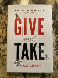 Give And Take Why Helping Others Drives Our Success By Adam Grant Signed Hc