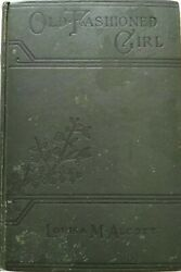 An Old-fashioned Girl By Louisa M. Alcott Green Hardcover 1902