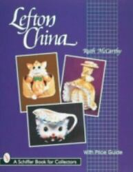 Lefton China Schiffer Book For Collectors, Mccarthy, Ruth, Good Book