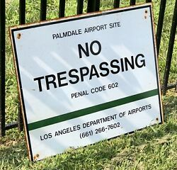 Vintage Palmdale Airport Los Angeles County 18 X 14 Metal No Trespassing Sign