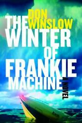 The Winter Of Frankie Machine Winslow Don Very Good Book