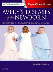 Averyand039s Diseases Of The Newborn By Gleason Md Christine A. Juul Md Phd Sand