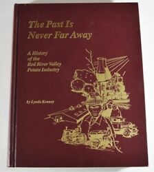 The Past Is Never Far Away - History Red River Valley Potato Industry - L Kenney