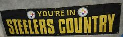 Vintage Pittsburgh Steelers Stadium Banner Your In Steelers Country 2x8 Foot