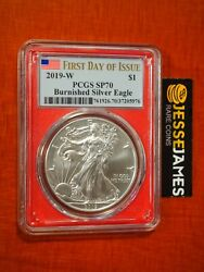 2019 W Burnished Silver Eagle Pcgs Sp70 Flag First Day Of Issue Fdi Red Core