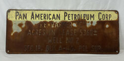 Pan American Petroleum Corp. Gas Oil Field Well 2 Lease Heavy Metal Sign