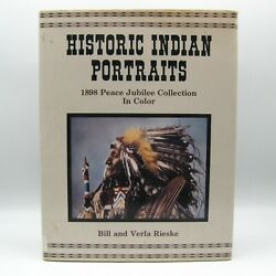 Historic Indian Portraits 1898 Peace Jubilee Collection First Ed. By Rieske Hc