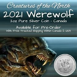 2021 Canada 2oz Creatures Of The North Werewolf Pure Silver Coin In Stock