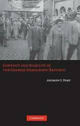 Conflict And Stability In The German Democratic Republic By Andrew I. Port...