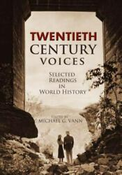 Twentieth Century Voices Selected Readings In World History Revised Edition