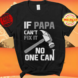 If PAPA Can#x27;t Fix It No One Can Funny Shirt for Grandpa Dad Christmass Gift T...