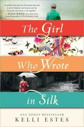 The Girl Who Wrote In Silk A Novel Of Chinese Immigration To The Pacific Northw