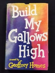 Build My Gallows High First Edition By Geoffrey Homes