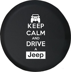 Keep Calm and Drive a Jeep Wrangler Spare Tire Cover OEM Vinyl