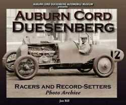 Auburn Cord Duesenberg - Racers And Record-setters Photo Archive