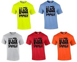 I'M the Black JEEP of The Family funny T shirt 4x4 Truck off road New