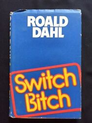 SWITCH BITCH - UNCORRECTED PROOF OF FIRST U.K. EDITION BY ROALD DAHL