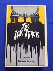 The Ink Truck - First Edition With Signed Note From William Kennedy- First Book
