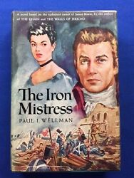 The Iron Mistress - 1st. Ed. Inscribed By Paul I. Wellman To Author Irving Stone