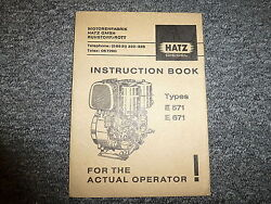 Hatz E571 And E671 Diesel Air Cooled Engine Owner Operator Maintenance Manual Book