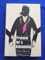 Protocol For A Kidnapping- First Edition By Ross Thomas Writing As Oliver Bleeck