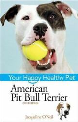 American Pit Bull Terrier: Your Happy Healthy Pet-ExLibrary