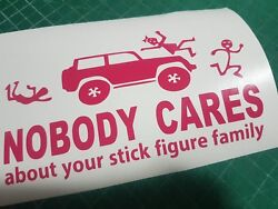 NOBODY CARES about your stick figure family Decals Stickers Graphics Kill 4x4 It