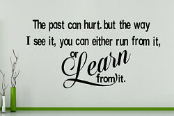 The Past Can Hurt Run From It Or Learn From It Wall Art Decal Sticker Picture