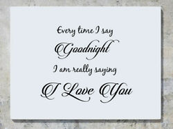 Every Time I Say Goodnight - Really Saying I Love You Decal Wall Sticker Picture