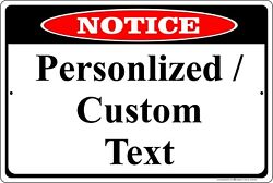 Notice Sign Personalized 8quot; x 12quot; Aluminum Metal Customize with Text or Picture $11.50