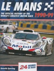 Le Mans 1990 - 1999 The Official History Of The World's Greatest Motor Race
