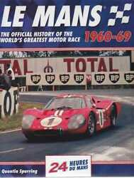 Le Mans 1960 - 1969 The Official History Of The World's Greatest Motor Race