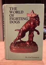 The World of Fighting Dogs by Dr. Carl Semencic Hardcover Book