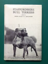 Staffordshire Bull Terriers by Major Count V. C. Hollender First edition 1952