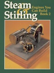 Steam And Stirling Engines You Can Build - Book 2/model Engineering/engines