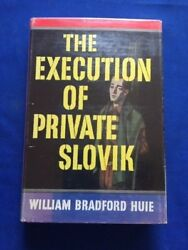 The Execution Of Private Slovik - First Edition By William Bradford Slovik