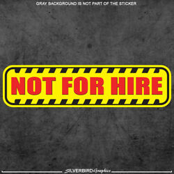Not For Hire Sticker Decal Private Driver Business Limo Tow Truck Vehicle Garage