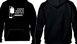 In Case Of Accident My Blood Types Absolut Hoodie - Alcohol - Funny - 3055